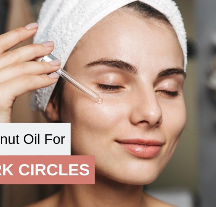 Coconut Oil For dark circles