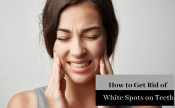 get rid of white spots teeth