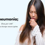 pneumonia;