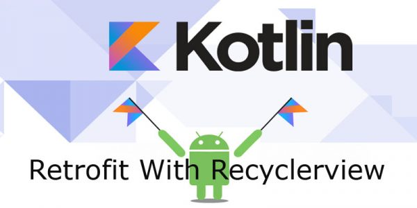 Retrofit android example kotlin[step by step]