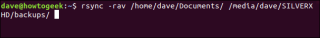 rsync -rav / home / dave / Documents / / media / dave / SILVERXHD / backups / in a terminal window