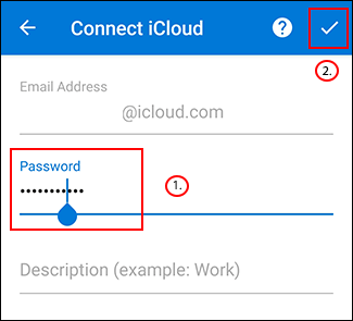 Type your iCloud password, and then tap the check mark.