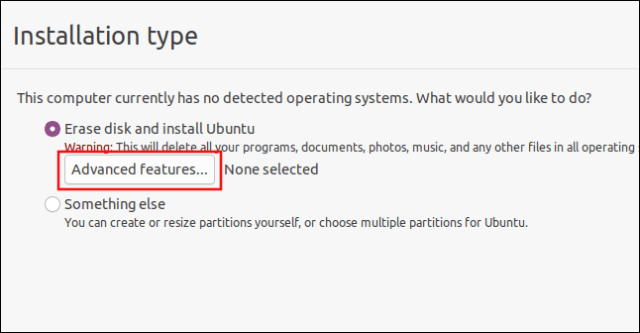 Ubuntu 20.04 installation type dialog box with the Advanced Features button highlighted
