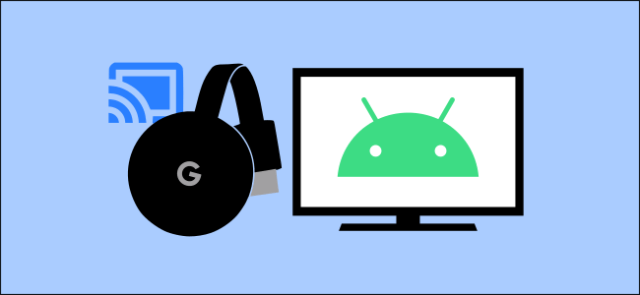 Android and Chromecast logos.