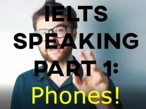 IELTS Speaking part 1: Phones