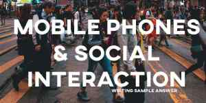 ielts writing mobile phones social interaction