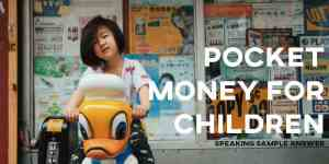 ielts writing task 2 sample answer essay pocket money for children
