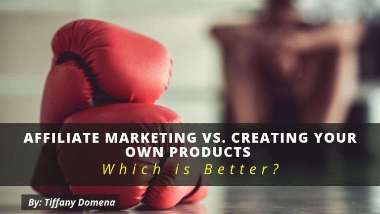Affiliate Marketing vs. Creating Your Own Products: Which is Better?