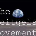 Videos: Zeitgeist, Zeitgeist Addendum and Zeitgeist Moving Forward