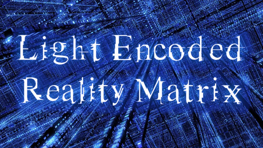 http://i0.wp.com/howtoexitthematrix.com/wp-content/uploads/2015/07/light-encoded-reality-matrix-1024x576.jpg