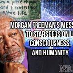 Morgan Freeman's Message To Starseeds On Life, Consciousness & Humanity