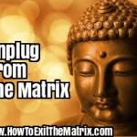 Unplug From The Matrix- Surrender To Break Through
