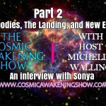 Lightbodies, The Landing, And New Earth With Sonya Part 2