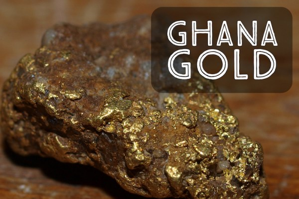 The Spectacularly Rich Gold Deposits of Ghana How to