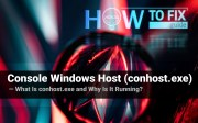 Console Windows Host process (conhost.exe) - why is it running?