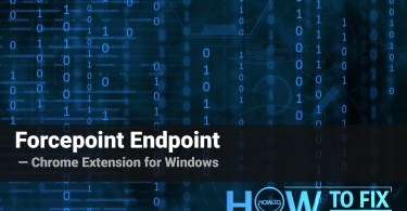 Forcepoint Endpoint Chrome Extension for Windows