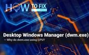 Desktop Window Manager (dwm.exe). Why do dwm.exe using CPU?