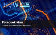 Facebook virus - what is it? Remove Facebook virus