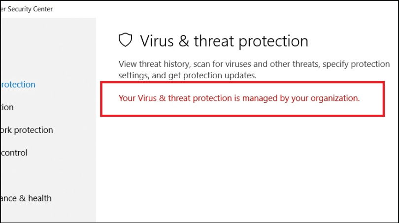 Your Virus and Threat Protection Is Managed by Your Organization