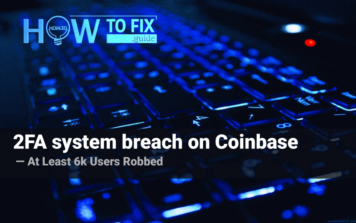 2FA system breach on Coinbase leaves at least 6 thousand users robbed