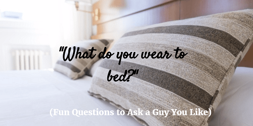 Intimate questions to ask a guy you like
