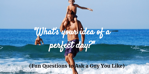 Fun questions to ask a guy you are dating
