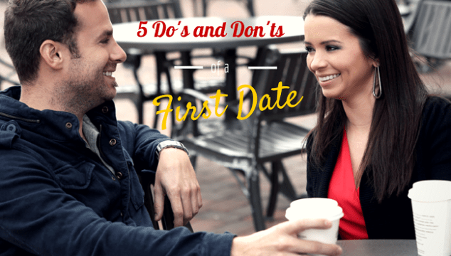 5 Do's and Don'ts for a Perfect First Date (with Him)