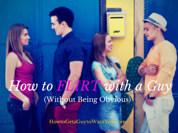 How to Flirt with a Guy Without Being Obvious (5 Best Tips)