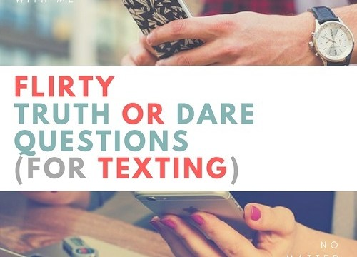81 Flirty Truth or Dare Questions to Ask Your Crush (Over Text)