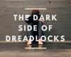 dark side of dreads