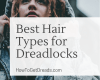 best hair types for dreads