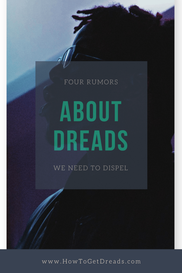 four rumors about dreads