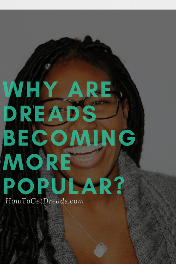 dreads becoming popular