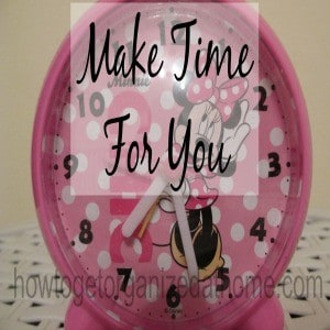 Make Sure You Make Time For You And Your Needs