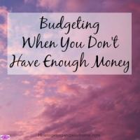 Budgeting When You Don't Have Enough Money