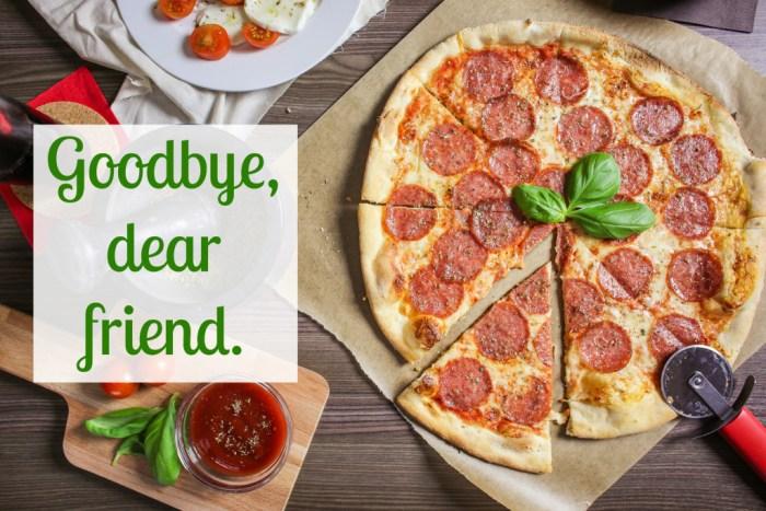 Pepperoni pizza goodbye
