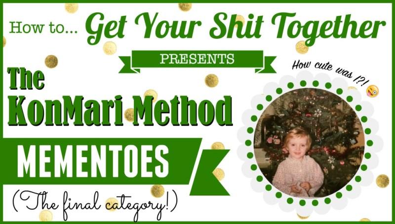 The KonMari Method -- Mementoes