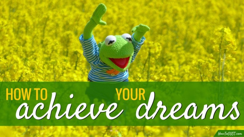 Eat That Frog -- Achieve Your Dreams