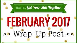 February 2017 wrap up post header