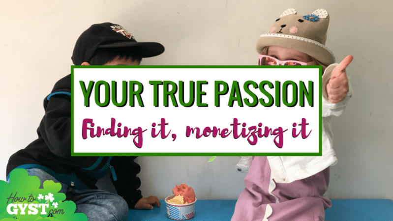 How to find your true passion (and make money from it) | Find your passion | Finding your passion
