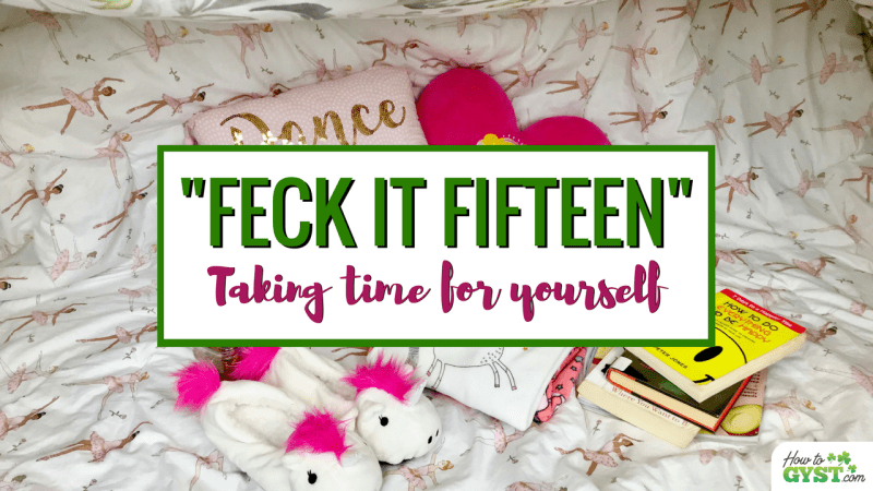 """Take a """"feck it fifteen"""" break 