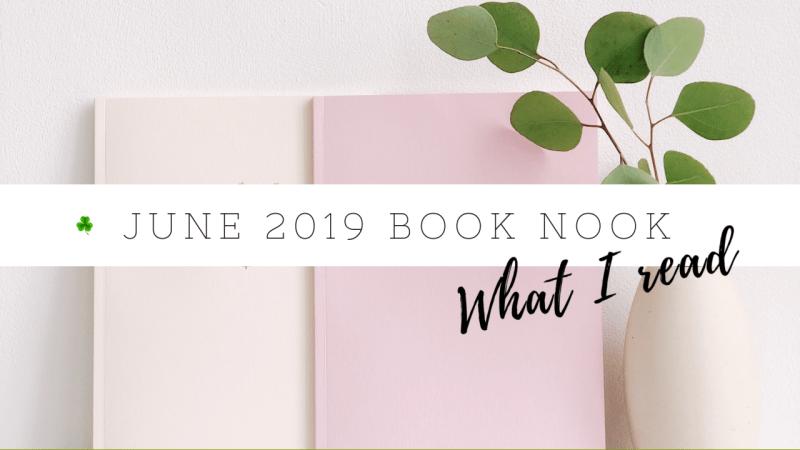 June 2019 Book Nook | Book reviews | Goodreads reading challenge 2019