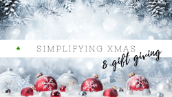 Stress-free festivities – simplifying Christmas & gift giving