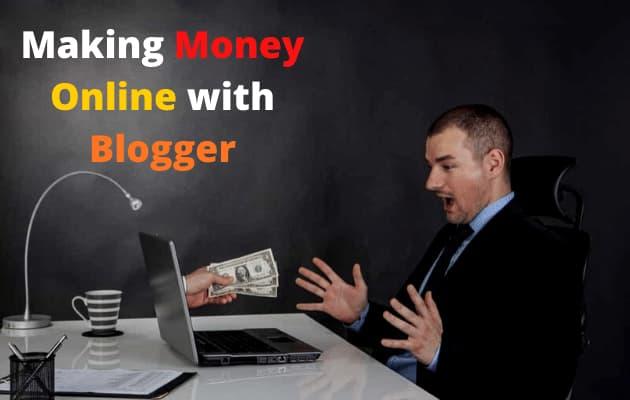 Earning Money from Blog (Making Money from Blogger)