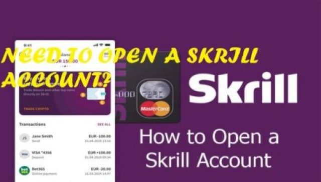 Open Skrill Account – Benefits of a Skrill Account, Guide To Create a Skrill Accout