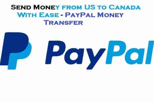 Send Money from US to Canada With Ease - PayPal Money Transfer