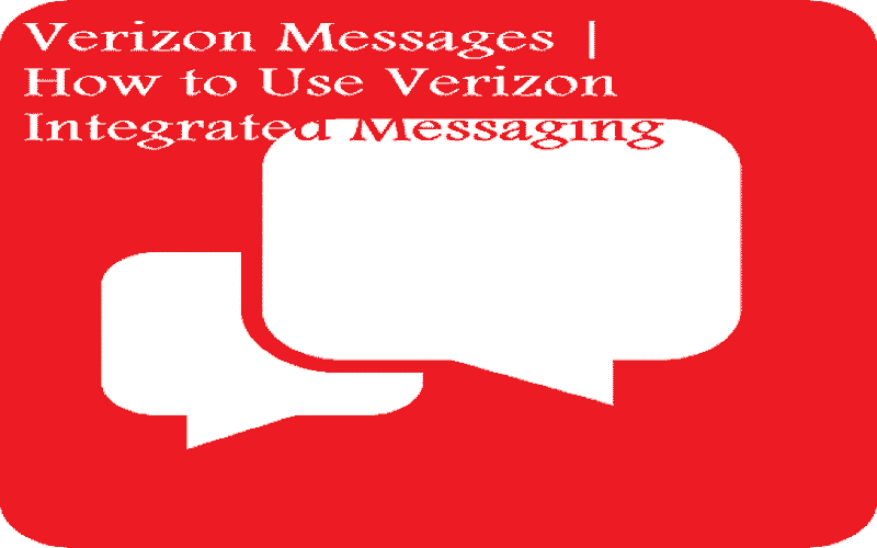 Verizon Messages – How to Use Verizon Integrated Messaging