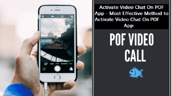 Activate Video Chat On POF App - Most Effective Method to Activate Video Chat On POF App