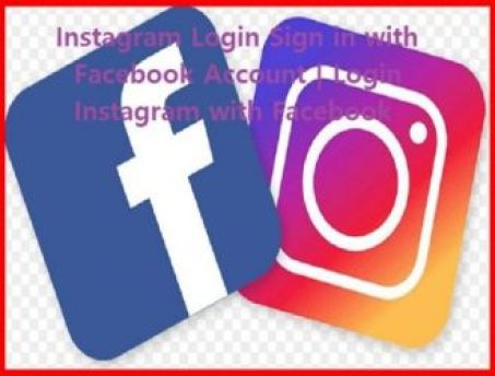 Instagram Login Sign in with Facebook Account | Login Instagram with Facebook