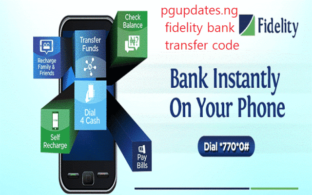 Fidelity Bank Nigeria Internet Banking   Fidelity Bank Transfer Codes, Customer Care Contacts